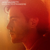 Jack Savoretti - Singing To Strangers (Deluxe Edition, 2019)