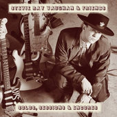 Stevie Ray Vaughan And Friends - Solos, Sessions & Encores