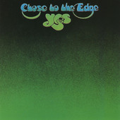 Yes - Close To The Edge (Remastered 1994)