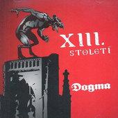 XIII. Století - Dogma (2009)