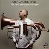Stephane Belmondo - The Same As It Never Was Before