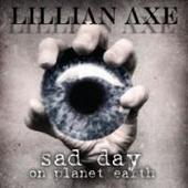 Lillian Axe - Sad Day On Planet Earth