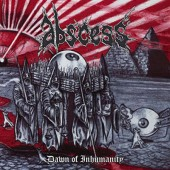 Abscess - Dawn Of Inhumanity (Reedice 2017)