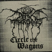Darkthrone - Circle The Wagons (Limited Edition)