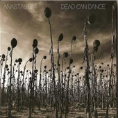 Dead Can Dance - Anastasis (Digipack)