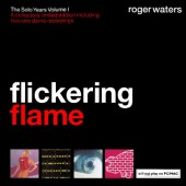 Roger Waters - Flickering Flame: The Solo Years Volume 1 (2002)