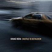 Robert Křesťan & Druhá tráva - Shuttle To Bethlehem(2011)