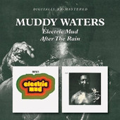 Muddy Waters - Electric Mud / After the Rain