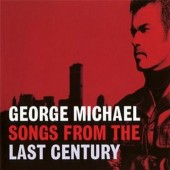 George Michael - Songs From The Last Century (Edice 2011)