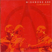 Wishbone Ash - Clan Destiny (Edice 2009)
