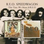 R.E.O. Speedwagon - This Time We Mean It / R.E.O.
