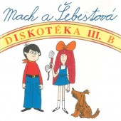 Various Artists - Mach A Šebestová: Diskotéka III. B (1999)