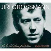 Jiří Grossmann - Až tě náhodou potkám/Zlatá kolekce