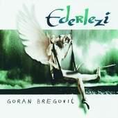Goran Bregovic - Erdelezi