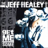 Jeff Healey Band - Get Me Some (2000)