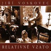 Jiří Voskovec - Relativně Vzato