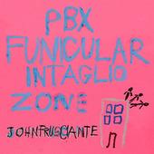 John Frusciante - PBX Funicular Intaglio Zone (2012)