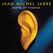 Jean Michel Jarre - Waiting For Cousteau (Reedice 2015)