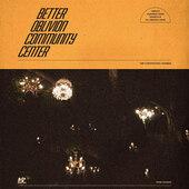 Better Oblivion Community - Better Oblivion Community Center (2019)