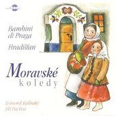 Bambini Di Praga - Moravské Koledy