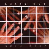 Buddy Guy - Skin Deep (2008)