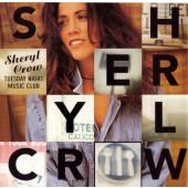 Sheryl Crow - Tuesday Night Music Club (Edice 2002)