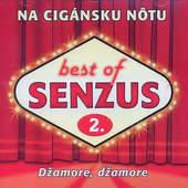 Senzus - Na cigánsku nôtu/Džamore, džamore/Best Of 2