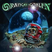 Orange Goblin - Back From The Abyss (2016)