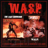 W.A.S.P. - W.A.S.P. / The Last Command (Edice 2008)