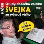 Jaroslav Hašek/Oldřich Kaiser - Osudy dobrého vojáka Švejka/MP3