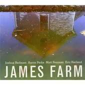 Joshua Redman - James Farm: Joshua Redman Aaron Parks Matt Penman Eric Harland