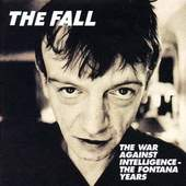 The Fall - The War Against Intelligence - The Fontana Years