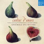 Ensemble Oni Wytars - Cantar D'amore (2015)