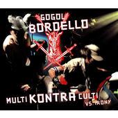 Gogol Bordello - Multi Kontra Culti Vs. Irony (Edice 2018)