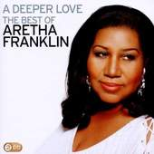 Aretha Franklin - Deeper Love: the Best of Aretha