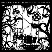 Dave Matthews Band - Come Tomorrow (2018) DIGISL.