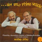 Zdeněk Svěrák & Jaroslav Uhlíř - Hodina zpěvu: Aby bylo přímo veselo (1998)