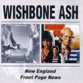 Wishbone Ash - New England / Front Page News (Edice 2006)