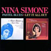 Nina Simone - Pastel Blues / Let It All Out