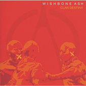 Wishbone Ash - Clan Destiny (Edice 2013)
