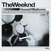 Weeknd - House Of Balloons (Reedice 2015)