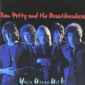 Tom Petty & The Heartbreakers - You're Gonna Get It! (Remastered 2002)