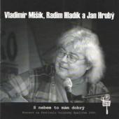 Vladimír Mišík, Radim Hladík, Jan Hrubý - S nebem to mám dobrý (2017)