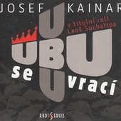 Josef Kainar - Ubu se vrací