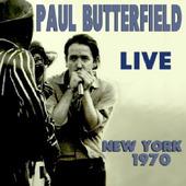 Paul Butterfield - Live In New York 1970 (Edice 2016)