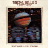 Henry Wolff & Nancy Hennings - Tibetan Bells III (The Empty Mirror)