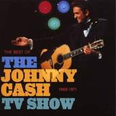 Johnny Cash - Best Of The Johnny Cash TV Show: 1969-1971 (2007)