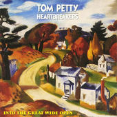 Tom Petty & The Heartbreakers - Into The Great Wide Open (1991)