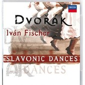 Antonín Dvořák - Ivan Fischer - Slavonic Dances - Budapest Festival Orchestra