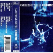 Catherine Wheel - Chrome (Kazeta, 1993)